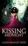 Kissing Midnight - Laura Bradley Rede
