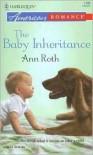 The Baby Inheritance - Ann Roth