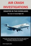 Air Crash Investigations: Disaster in the Everglades the Crash of Valujet Airlines Flight 592 - Allistair Fitzgerald