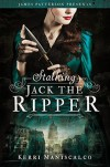 Stalking Jack the Ripper - Kerri Maniscalco, Nicola Barber
