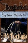 Roughstock: Tag Team - Fais Do Do - B.A. Tortuga