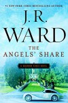 The Angels' Share: A Bourbon Kings Novel (The Bourbon Kings) - J.R. Ward