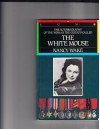 The autobiography of the woman the Gestapo called the White Mouse. - Nancy Wake
