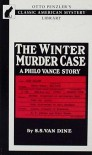 The Winter Murder Case - S.S. Van Dine, Willard Huntington Wright