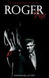 Roger Fox (The Foxmodelcom Series Vol. 1) - Mariam Belattar