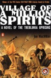 Village of a Million Spirits: A Novel of the Treblinka Uprising - Ian MacMillan