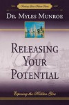 Releasing Your Potential: Exposing The Hidden You - Dr. Myles Monroe