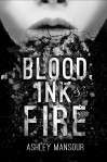 Blood, Ink & Fire - Ashley Mansour