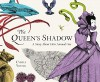 The Queen's Shadow: A Story about How Animals See - Cybèle Young