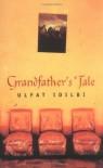 Grandfather's Tale (Fiction Series) - Ulfat Idilbi