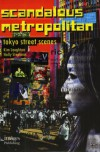 Scandalous Metropolitan: Tokyo Street Scenes - Kim Laughton