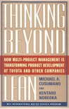 Thinking Beyond Lean: How Multi Project Management is Transforming Product Development at Toyota and O - Michael A. Cusumano;Nobeoka Kentaro