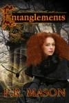 Entanglements - P.R. Mason