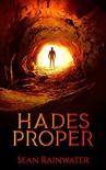 Hades Proper - Sean Rainwater