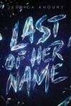 Last of Her Name - Jessica Khoury
