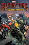 Bloodstone & the Legion of Monsters - Dan Abnett, Sonny Trinidad, John David Warner, Juan Doe, Dennis Hopeless, Michael Lopez, Andy Lanning