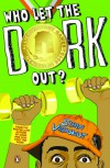 Who Let The Dork Out? (Dork Trilogy, #3) - Sidin Vadukut