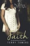 Faith (A Dark Romance Novel) - Terry Towers