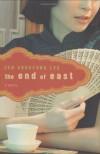 The End of East: A Novel - Jen Sookfong Lee