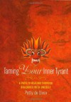 Taming Your Inner Tyrant - Patty De Llosa