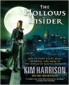 The Hollows Insider: New Fiction, Facts, Maps, Murders, and More in the World of Rachel Morgan - Kim Harrison