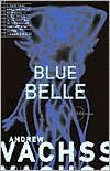 Blue Belle - Andrew Vachss