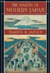 The Making of Modern Japan - Marius B. Jansen