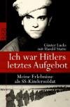 Ich war Hitlers letztes Aufgebot: Meine Erlebnisse als SS-Kindersoldat - Günter Lucks
