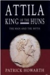 Attila, King of the Huns: Man and myth - Patrick Howarth