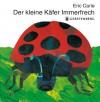 Der kleine Käfer Immerfrech (Gebundene Ausgabe) - Eric Carle