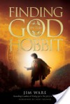 Finding God in the Hobbit - Jim Ware, Kurt Bruner