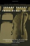 Among Women Only - Cesare Pavese, D.D. Paige