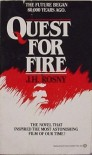 Quest for Fire - J.H. Rosny Aîné