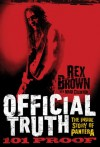 Official Truth, 101 Proof: The Inside Story of Pantera - Rex Brown