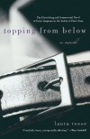 Topping from Below: A Novel - Laura Reese