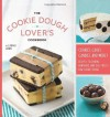 The Cookie Dough Lover's Cookbook: Cookies, Cakes, Candies, and More - Lindsay Landis