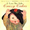 I Love You Like Crazy Cakes - Rose A. Lewis, Jane Dyer