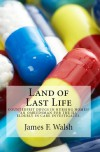 Land of Last life - James F. Walsh