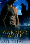 Warrior Wolf: Wolf Shifter Paranormal Romance (Protection, Inc. Book 4) - Zoe Chant