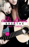Breathe - Jax und Sadie: Roman (Sea Breeze, Band 1) - Abbi Glines, Heidi Lichtblau