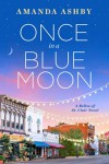 Once in a Blue Moon (Belles of St. Clair) - Amanda Ashby