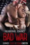 Bad War (A Military Paranormal Romance) - Stephen Kingston, Summer Cooper
