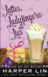 Lattes, Ladyfingers, and Lies (A Cape Bay Cafe Mystery) (Volume 4) - Harper Lin