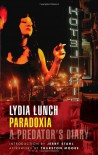Paradoxia: A Predator's Diary - Lydia Lunch