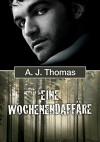Eine Wochenendaffäre - A.J. Thomas, Heike Reifgens