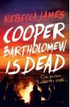 Cooper Bartholomew is Dead - Rebecca James
