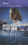 Mountain Shelter (Harlequin Intrigue Series) - Cassie Miles