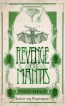 Revenge of the Mantis - Vered Ehsani