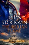 The Iberian Flame  - Julian Stockwin
