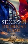 The Iberian Flame  - Julian Stockwin